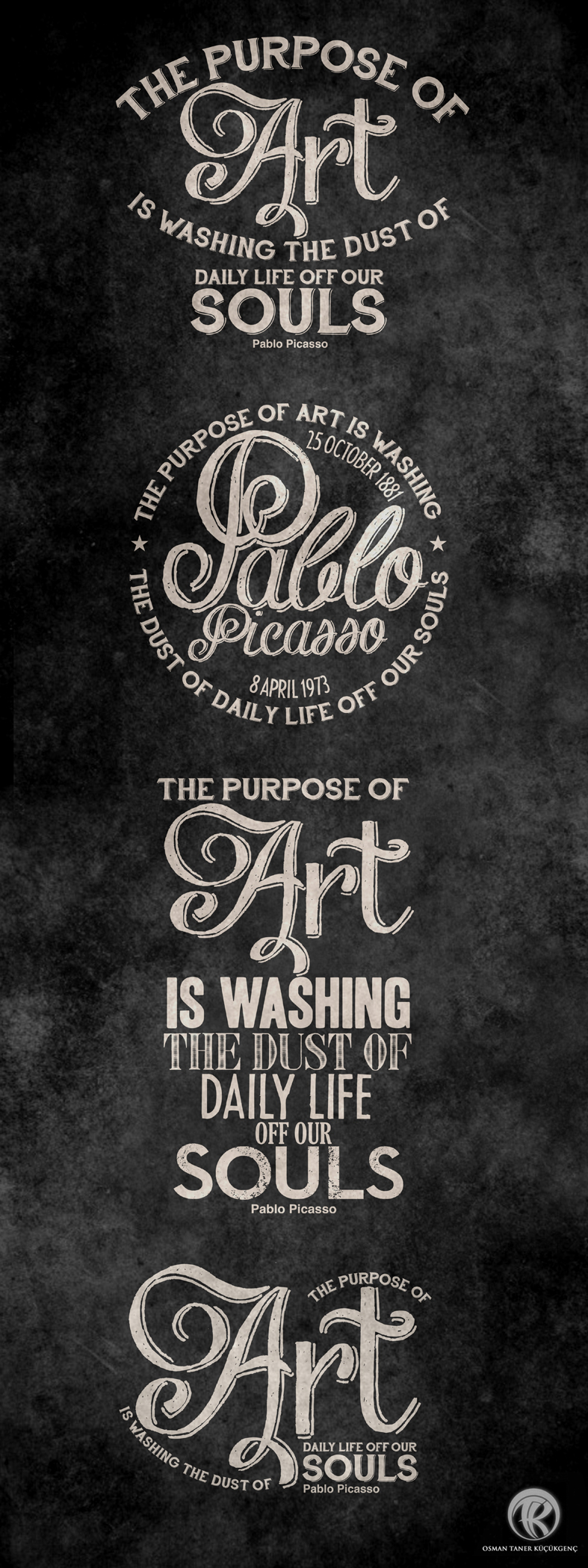 "TYPOGRAPHY QUOTES "" The purpose of art is washing the dust of daily life off our souls."" Pablo Picasso"